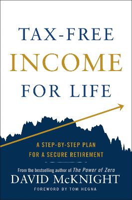 Tax-free Income For Life: A Step-by-Step Plan for a Secure Retirement book