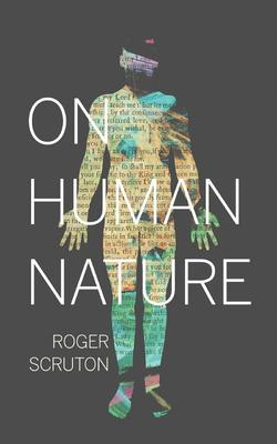 On Human Nature by Roger Scruton