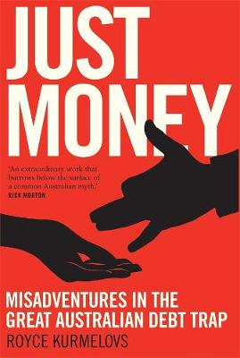 Just Money: Misadventures in the Great Australian Debt Trap book