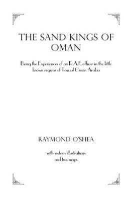 The Sand Kings of Oman by Raymond O'Shea