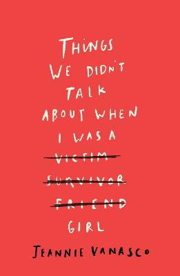 Things We Didn't Talk About When I Was a Girl book