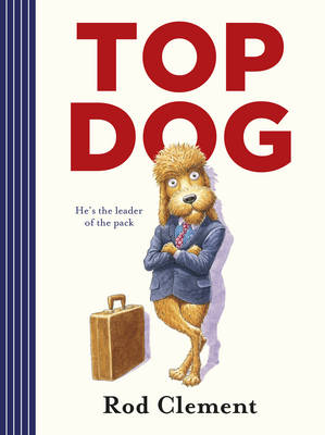 Top Dog by Rod Clement