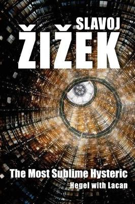 The Most Sublime Hysteric by Slavoj Zizek