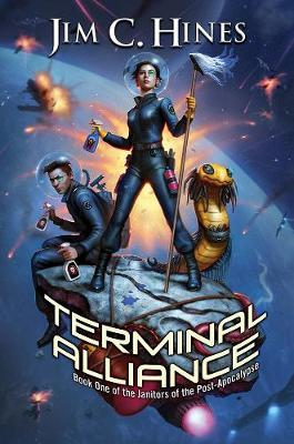 Terminal Alliance: Janitors of the Post-Apocalypse #1 by Jim C Hines
