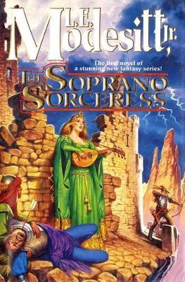 The Soprano Sorceress by L. E. Modesitt Jr.