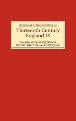 Thirteenth Century England Thirteenth Century England IX Proceedings of the Durham Conference, 2001 v.9 by Michael Prestwich