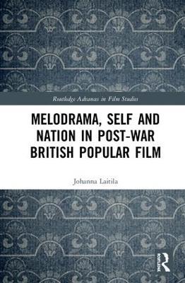 Melodrama, Self and Nation in Post-War British Popular Film book