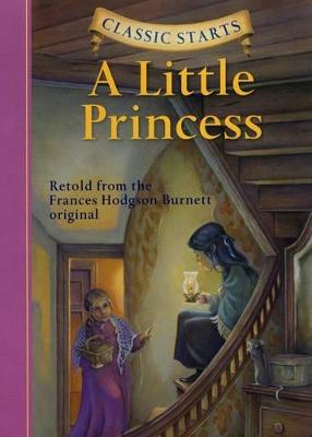 Classic Starts (R): A Little Princess by Frances Hodgson Burnett