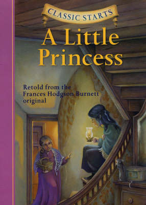 Classic Starts (R): A Little Princess by Frances Hodgson Burnett