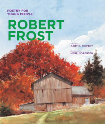 Poetry for Young People: Robert Frost by Gary D. Schmidt