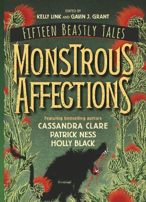 Monstrous Affections: An Anthology of Beastly Tales by Gavin J. Grant