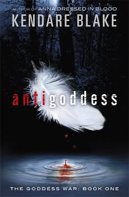Goddess War: Antigoddess by Kendare Blake