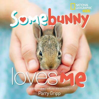 Somebunny Loves Me by National Geographic Kids