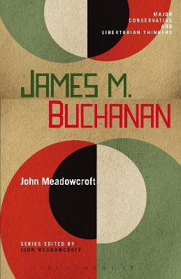 James M. Buchanan by Dr. John Meadowcroft