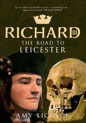 Richard III by Amy Licence