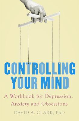 Controlling Your Mind by David A. Clark