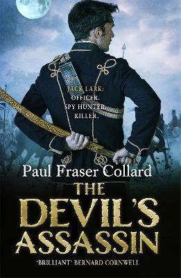 The Devil's Assassin (Jack Lark, Book 3) by Paul Fraser Collard