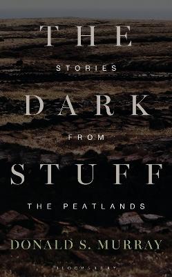 The Dark Stuff by Donald S. Murray