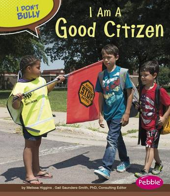 I Am a Good Citizen by Melissa Higgins