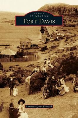 Fort Davis by Lawrence John Francell