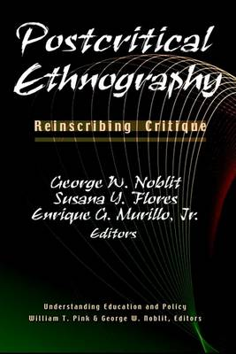 Postcritical Ethnography by Enrique G. Murillo, Jr.