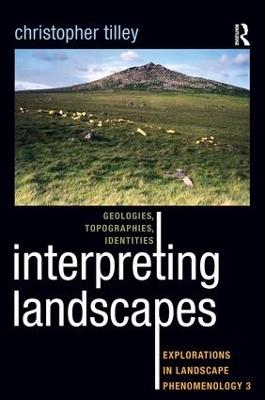 Interpreting Landscapes by Christopher Tilley