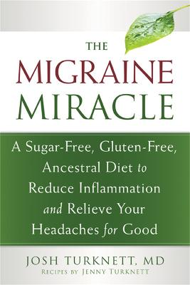Migraine Miracle by Josh Turknett