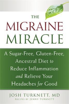 Migraine Miracle by Josh Turknett