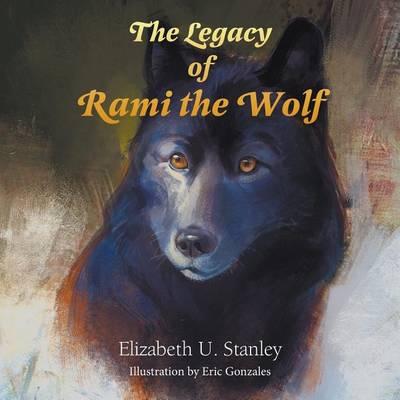 Legacy of Rami the Wolf by Professor Elizabeth Stanley