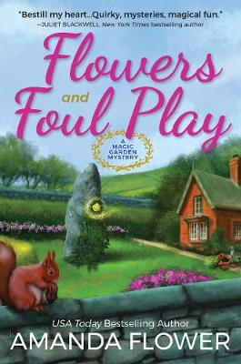 Flowers And Foul Play: A Magic Garden Mystery by Amanda Flower
