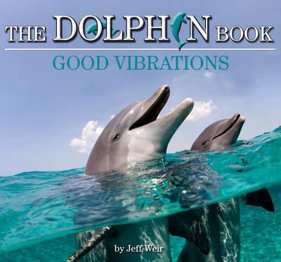 Wild Planet: Dolphin Book: Good Vibrati book