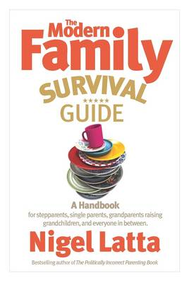 Modern Family Survival Guide by Nigel Latta