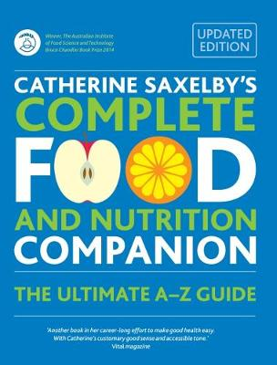 Catherine Saxelby's Complete Food and Nutrition Companion by Catherine Saxelby