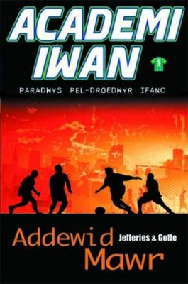 Academi Iwan: Addewid Mawr by Seb Goffe