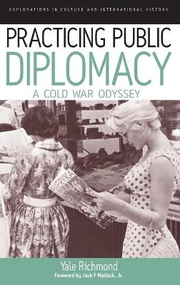 Practicing Public Diplomacy by Yale Richmond