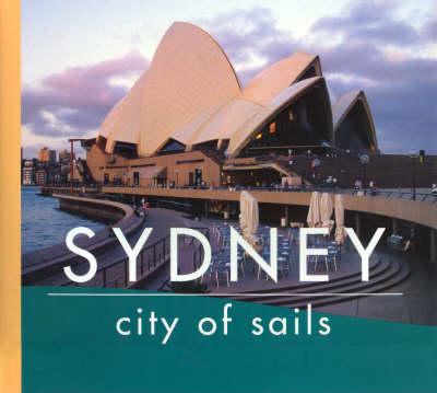 Sydney: City of Sails by Shaen Adey