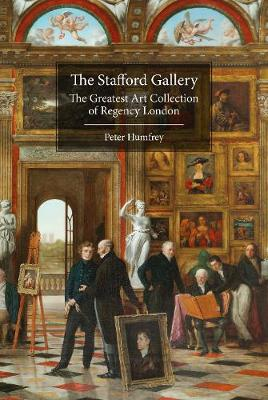 The Stafford Gallery: The Greatest Art Collection of Regency London book