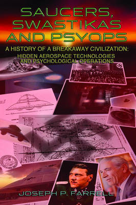 Saucers, Swastikas and Psyops by Joseph P. Farrell