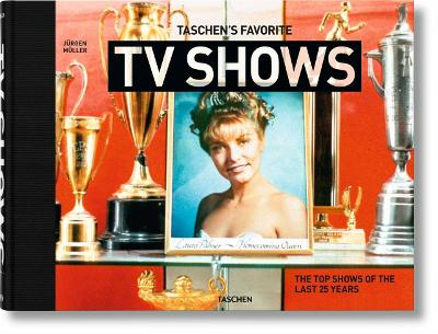 Taschen's Favorite TV Shows. From Twin Peaks to House of Cards by Jurgen Muller