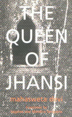 Queen of Jhansi by Mahasweta Devi