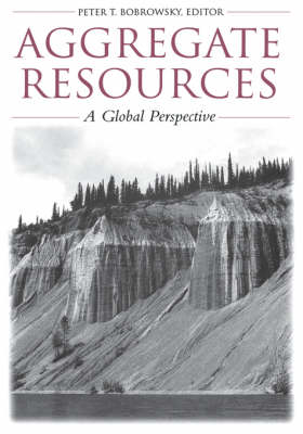 Aggregate Resources: A Global Perspective by P.T. Bobrowsky