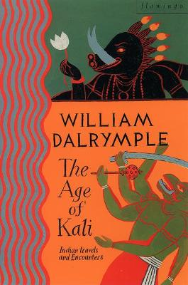 Age of Kali by William Dalrymple