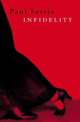 Infidelity by Paul Ferris
