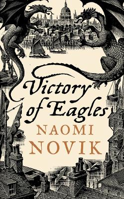 Victory of Eagles (The Temeraire Series, Book 5) by Naomi Novik