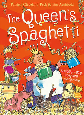 The Queen's Spaghetti by Patricia Cleveland-Peck