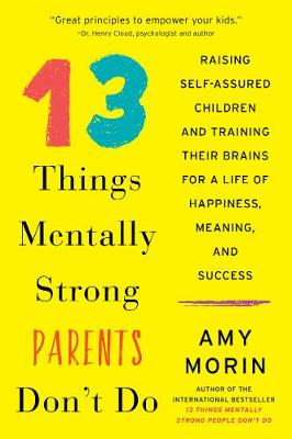 13 Things Mentally Strong Parents Don't Do book