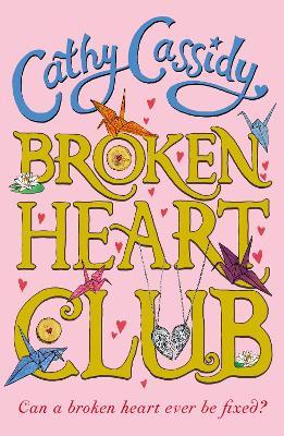 Broken Heart Club by Cathy Cassidy