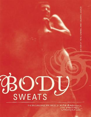 Body Sweats by Elsa von Freytag-Loringhoven
