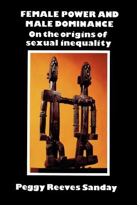 Female Power and Male Dominance book