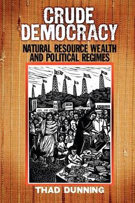 Crude Democracy by Thad Dunning